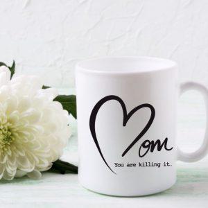 Mom you are killing it mug
