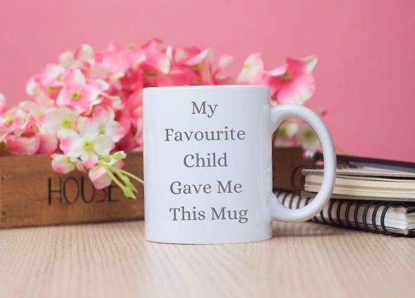 My Favourite Child Gave Me This Mug grey