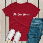 No one cares tshirt red