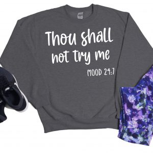 Thou shall not try me sweater grey